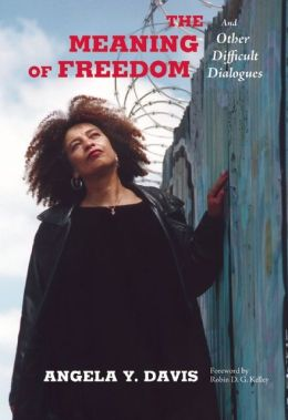 The Meaning of Freedom: And Other Difficult Dialogues