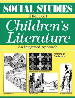 Social Studies Through Childrens Literature: An Integrated Approach