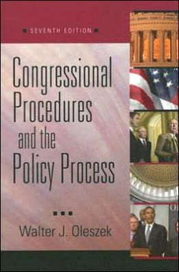 Congressional Procedures and the Policy Process, 7th Edition