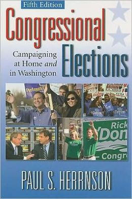 Congressional Elections: Campaigning At Home and In Washington, 5th Edition