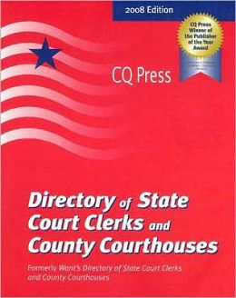 Directory of State Court Clerks and County Courthouses, 2008