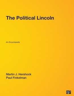The Political Lincoln: An Encyclopedia