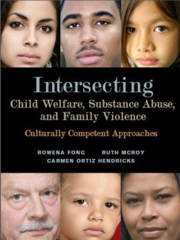 Intersecting Child Welfare, Substance Abuse, and Family Violence: Culturally Competent Approaches