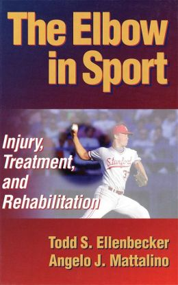 The Elbow in Sport: Injury Treatment and Rehabilitation