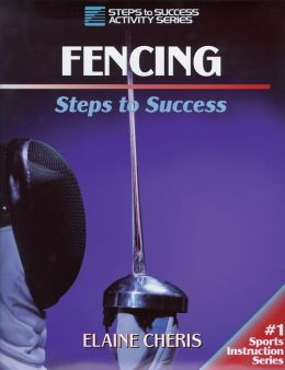Fencing: Steps to Success: Steps to Success