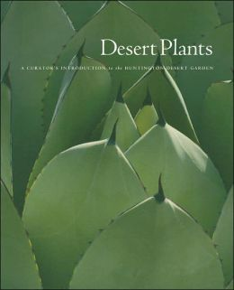 Desert Plants: A Curator's Introduction to the Huntington Desert Garden