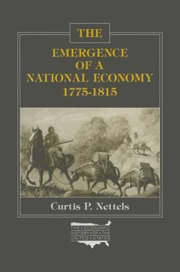 The Emergence of a National Economy 1775-1815