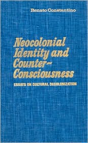 Neocolonial Identity and Counter-Consciousness: Essays on Cultural Decolonization