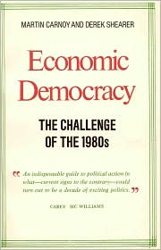 Economic Democracy: The Challenge of the 1980s