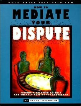How to Mediate Your Dispute (Nolo Press Self-Help Law)
