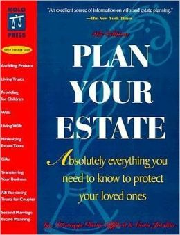 Plan Your Estate: Absolutely Everything You Need to Know to Protect Your Loved Ones