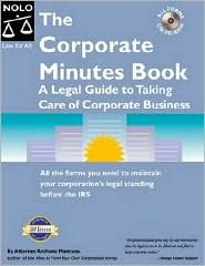 Corporate Minutes Book: A Legal Guide to Taking Care of Corporate Business