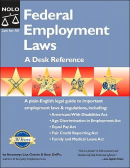 Federal Employment Laws: A Desk Reference
