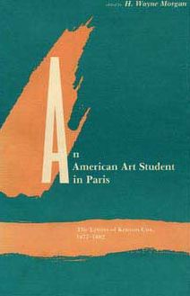 An American Art Student in Paris: The Letters of Kenyon Cox, 1877-1882
