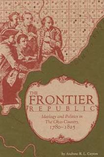 Frontier Republic: Ideology and Politics in the Ohio Country, 1780-1825