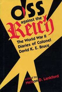 OSS Against the Reich: The World War II Diaries of Colonel David K. E. Bruce