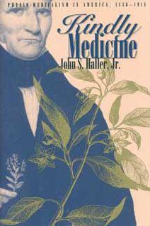 Kindly Medicine: Physio-Medicalism in America, 1836-1911