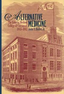 A Profile in Alternative Medicine: The Eclectic Medical College of Cincinnati, 1835-1942