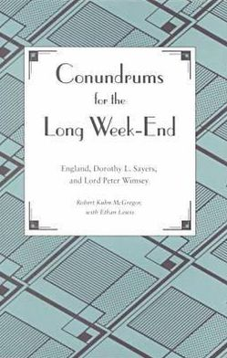 Conundrums for the Long Weekend: England, Dorothy L. Sayers and Lord Peter Wimsey
