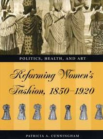 Reforming Women's Fashion, 1850-1920: Politics, Health, and Art