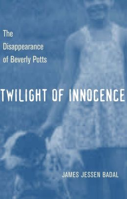 Twilight of Innocence: The Disappearance of Beverly Potts