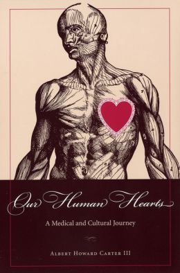 Our Human Hearts: A Medical and Cultural Journey