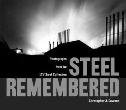 Steel Remembered: Photos from the LTV Steel Collection