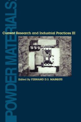 Powder Materials: Current Research and Industrial Practices III