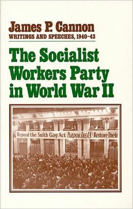 Socialist Workers Party in World War II: Writings and Speeches, 1940-43