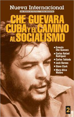 Che Guevara, Cuba y el Camino al Socialismo: Che Guevara, Cuba, and the Road to Socialism