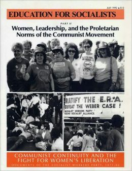Women, Leadership and the Proletarian Norms of the Communist Movement: Communist Continuity and the Fight for Women's Liberation: Documents of the Socialist Workers Party 1971-86