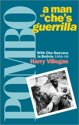 Pombo, A Man of Che's Guerrilla: With Che Guevara in Bolivia, 1966-68