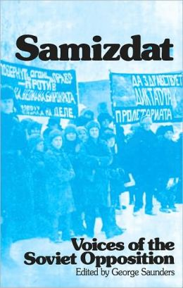 Samizdat: Voices of the Soviet Opposition
