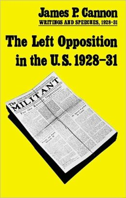 Left Opposition in the U. S.: Writings and Speeches, 1928-31
