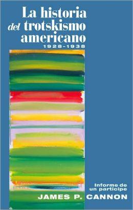 La Historia del Trotskismo Americano, 1928-38; Informe de un Participe