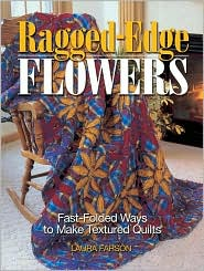 Ragged-Edge Flowers: Fast-Folded Ways to Make Textured Quilts