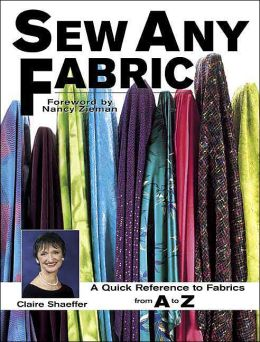Sew Any Fabric: A Quick Reference to Fabrics from A to Z