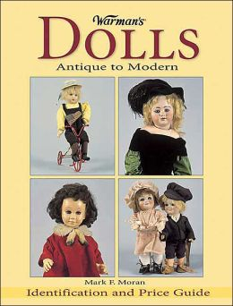 Warman's Dolls - Antique to Modern