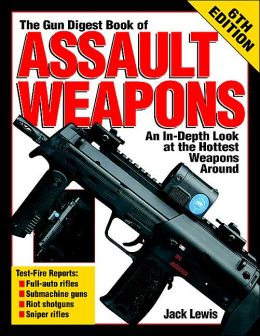 Assault Weapons: An In-Depth Look at the Hottest Weapons Around