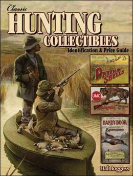 Classic Hunting Collectibles: Identification & Price Guide