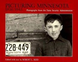 Picturing Minnesota, 1936-1943: Photographs from the Farm Security Administration