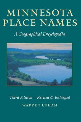 Minnesota Place Names: A Geographical Encyclopedia