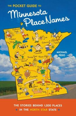 The Pocket Guide to Minnesota Place Names: The Stories Behind 1,200 Places in the North Star State