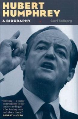 Hubert Humphrey: A Biography
