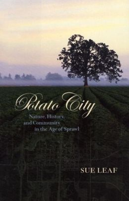 Potato City: Nature, History, and Community in the Age of Sprawl