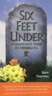 Six Feet Under: A Graveyard Guide to Minnesota