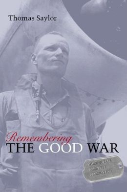 Remembering the Good War: Minnesota's Greatest Generation