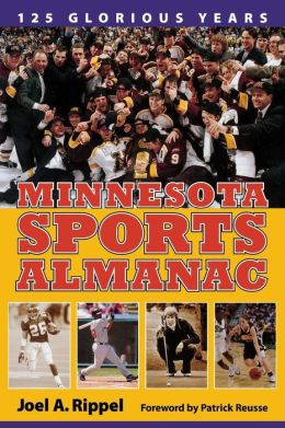 Minnesota Sports Almanac: 125 Glorious Years
