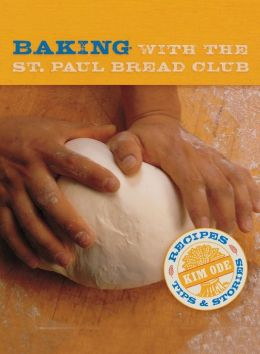 Baking with the St. Paul Bread Club: Recipes, Tips and Stories
