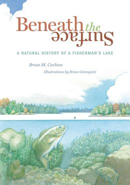 Beneath the Surface: A Natural History of a Fisherman's Lake